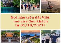 Nơi nào đã mở cửa đón khách nội đi du lịch từ 1/10/2021?